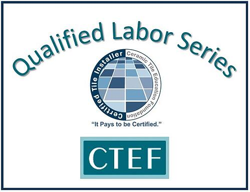 Stand Out as a Tile Installer: Be Certified!: CTEF Qualified Labor Series