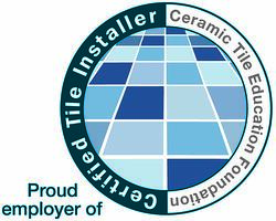 I'm a proud employer of Certified Tile Installers