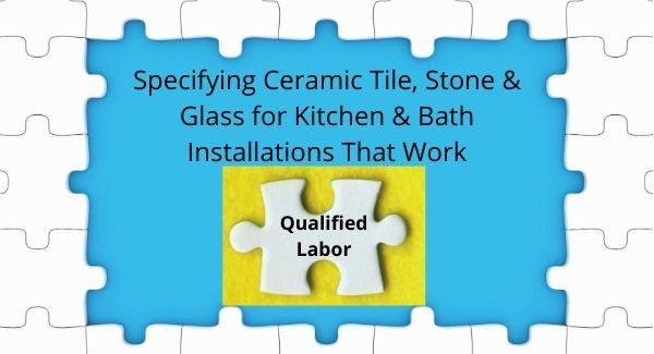 Tips for Specifying Tile, Stone & Glass for Kitchen & Bath Installations