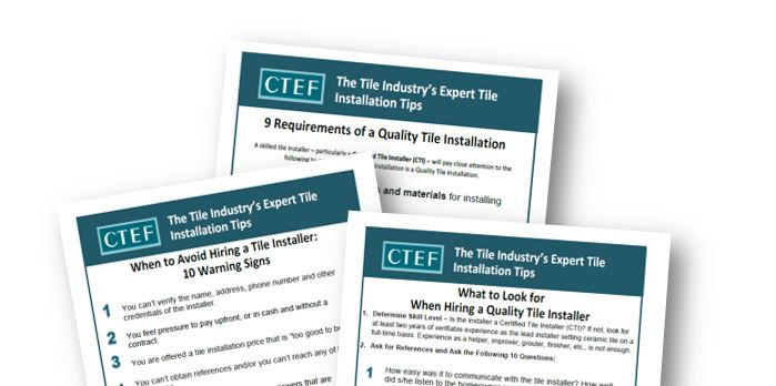 Download CTEF's Tip Sheets for Selecting a Tile Installation Contractor
