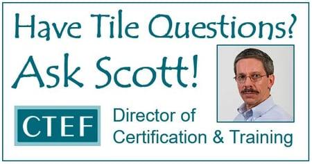 Have tile questions? Ask Scott